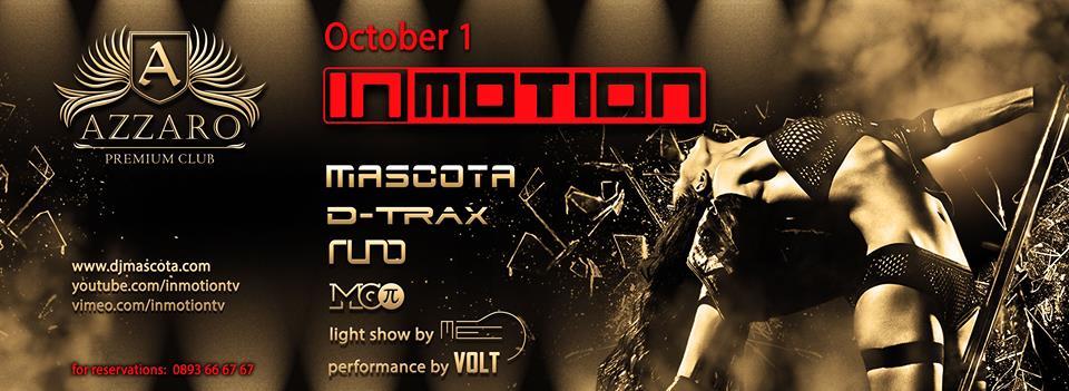 "Участие на INMOTION #8 и DJ Mascota в клуб ""Azzaro"""